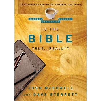 Is the Bible True Really A Dialogue on Skepticism, Evidence, and Truth