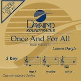 Once And For All, Accompaniment Track, As Made Popular by Lauren Daigle, CD