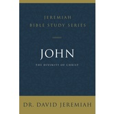John: The Divinity of Christ, Jeremiah Bible Study Series, by Dr. David Jeremiah, Paperback