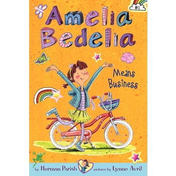 Amelia Bedelia Means Business, Amelia Bedelia Chapter Book, Book 1, by Herman Parish & Lynne Avril