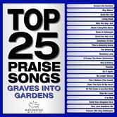 Top 25 Praise Songs: Graves Into Gardens, by Maranatha Music, CD