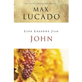 Life Lessons From John: When God Became Man, Life Lessons Series, by Max Lucado, Paperback