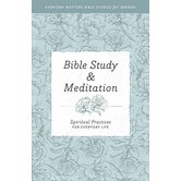 Bible Study & Meditation: Spiritual Practices for Everyday Life, by Hendrickson Publishers