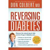Reversing Diabetes: The Safe, Natural, Whole-Body Approach to Managing Your Glucose Levels and Losing Weight