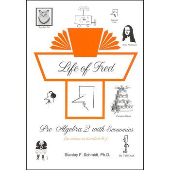 Life Of Fred Pre-Algebra 2 with Economics, Stanley F Schmidt PhD, Hardcover, 288 Pages, Grades 6-8