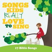Songs Kids Really Love To Sing: 17 Bible Songs, by Various Artists, CD