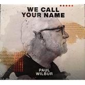 We Call Your Name, by Paul Wilbur, CD