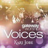 Gateway Worship Voices: Karie Jobe, by Kari Jobe, CD