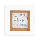 Heartfelt, First My Mother Forever My Friend Framed Print, Holds 4 x 4 inch Photo, 7 x 7 inches