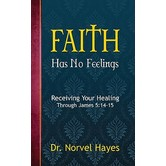 Faith Has No Feelings, by Norvel Hayes, Paperback