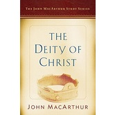The Deity of Christ: A John MacArthur Study Series, by John MacArthur & Nathan Busenitz, Paperback