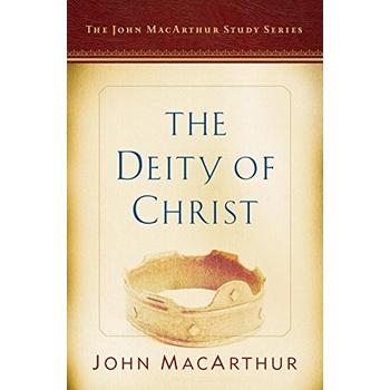 The Deity of Christ: A John MacArthur Study Series, by John MacArthur & Nathan Busenitz, Paperback
