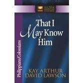 New Inductive Study Series: That I May Know Him: Philippians/Colossians