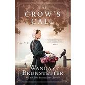 The Crow's Call, Amish Greenhouse Mystery Series, Book 1, by Wanda E. Brunstetter