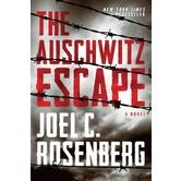 The Auschwitz Escape, by Joel C. Rosenberg, Paperback