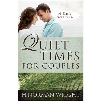 Quiet Times for Couples, by H. Norman Wright