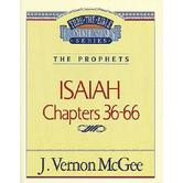 Thru the Bible Commentary: Isaiah (Chapters 36-66)