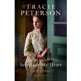 Secrets of My Heart, Willamette Brides, Book 1, by Tracie Peterson, Paperback