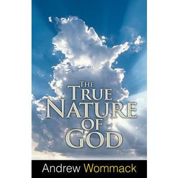 The True Nature of God, by Andrew Wommack