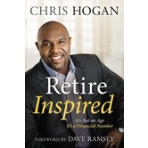 Retire Inspired: It's Not An Age, It's A Financial Number, by Chris Hogan, Hardcover