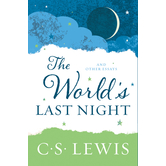 The World's Last Night: And Other Essays, by C. S. Lewis, Paperback