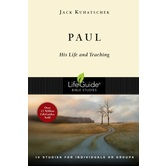 Lifeguide Bible Studies Series: Paul: His Life and Teaching