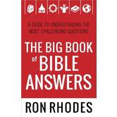 The Big Book of Bible Answers: A Guide to Understanding the Most Challenging Questions, by Ron Rhodes