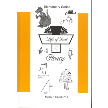 Life Of Fred Honey, Stanley F Schmidt PhD, Hardcover, 128 Pages, Grade 3
