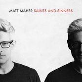 Saints & Sinners by Matt Maher, CD