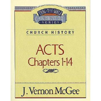 Thru the Bible Commentary: Acts (Chapters 1-14)