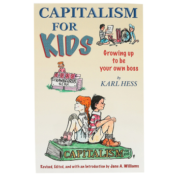 Bluestocking Press, Capitalism For Kids: Growing Up to Be Your Own Boss, Paperback, Grades 5-12