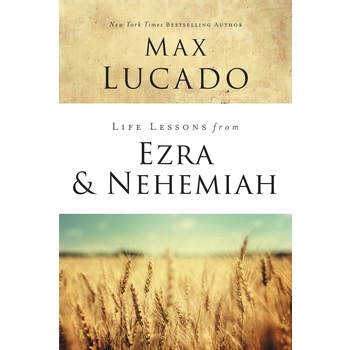 Life Lessons From Ezra And Nehemiah, Life Lessons Series, by Max Lucado, Paperback