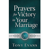 Prayers for Victory in Your Marriage, by Tony Evans