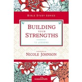 Building Your Strengths Who Am I in God's Eyes, Women of Faith Study Guide Series, by Kate Etue