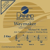 Waymaker, Accompaniment Track, As Made Popular by Michael W. Smith, CD