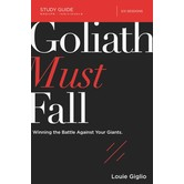Goliath Must Fall Study Guide: Winning The Battle Against Your Giants, by Louie Giglio, Paperback