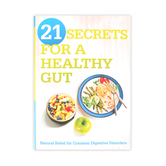 21 Secrets for a Healthy Gut: Natural Relief for Common Digestive Disorders, by Siloam