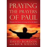Praying the Prayers of Paul, by Dave Bordon and Rick Killian