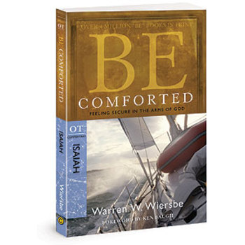Be Comforted (Isaiah): Feeling Secure in the Arms of God, by Warren W. Wiersbe