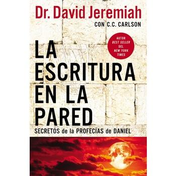 La Escritura en la Pared, by David Jeremiah, Paperback