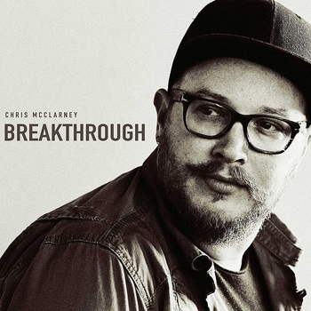 Breakthrough, by Chris McClarney, CD