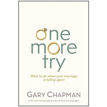 One More Try: What to Do When Your Marriage Is Falling Apart, by Gary Chapman, Paperback
