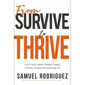 From Survive to Thrive, by Samuel Rodriguez, Hardcover