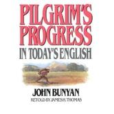 Pilgrims Progress in Today's English, by John Bunyan and James H. Thomas, Paperback