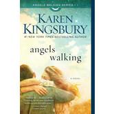 Angels Walking, Angels Walking Series, Book 1, by Karen Kingsbury