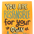 Renewing Minds, You Are Responsible Motivational Poster, 13.25 x 19 Inches, 1 Piece