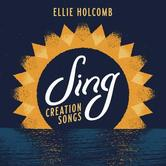 Sing: Creation Songs, by Ellie Holcomb, CD
