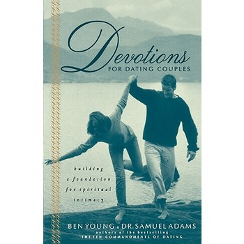Devotions for Dating Couples, by Ben Young and Samuel Adams
