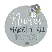 Blossom Bucket, Nurses Make It All Better Round Tabletop Plaque, 3 1/2 x 3 inches