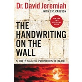 The Handwriting on the Wall: Secrets from the Prophecies of Daniel, by David Jeremiah, Paperback